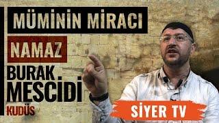 Mümin'in Miracı, Namaz | Burak Mescidi - Kudüs