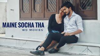 Maine Socha Tha | Village Girl Love Story | Romantic | Latest Hindi Song 2018