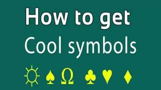 How to get cool symbols and cool letters (❃ ✩ ☻ ∞ ❁ ❤︎ ♛)