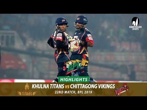 Chittagong Vikings vs Khulna Titans Highlights || 22nd Match || Edition 6 || BPL 2019