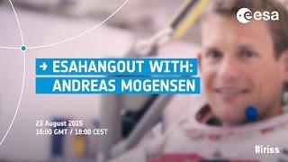 ESAHangout with Andreas Mogensen