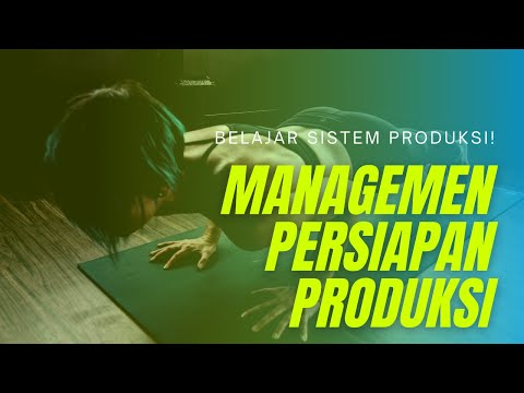 Managemen Persiapan Produksi