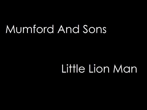Mumford And Sons - Little Lion Man (lyrics)