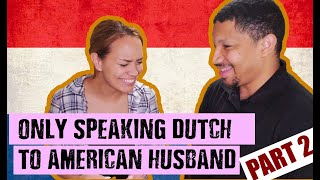 Only Speaking Dutch to American Husband [Part 2]