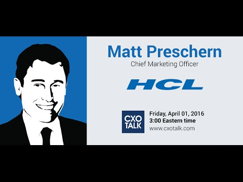 #165: Disruption in Consulting and Outsourcing with Matt Preschern, CMO, HCL Technologies