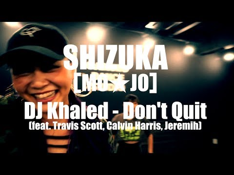 SHIZUKA[MO★JO]  DJ Khaled - Don't Quit 2017.07.05@CAMURO DANCE STUDIO
