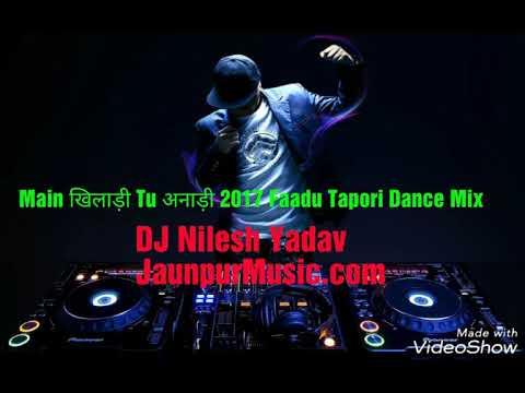 Main खिलाड़ी Tu अनाड़ी Faadu Tapori Dance Mix DJ Nilesh Yadav JaunpurMusic.com