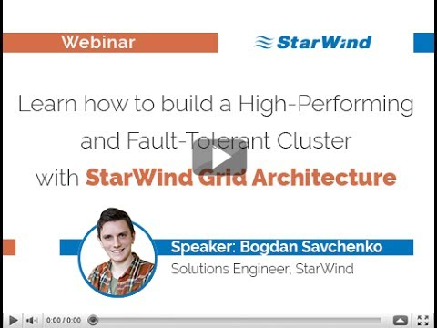 Building a high-performing and fault-tolerant cluster with StarWind Grid Architecture