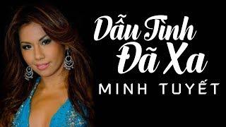 Dau Tinh Da Xa - Minh Tuyet