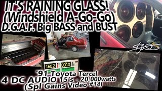 Glass Flyin' Like a Mofo VIOLENT Sound System Bass Destroys Windshield 20kw DGAF Tercel Video #14