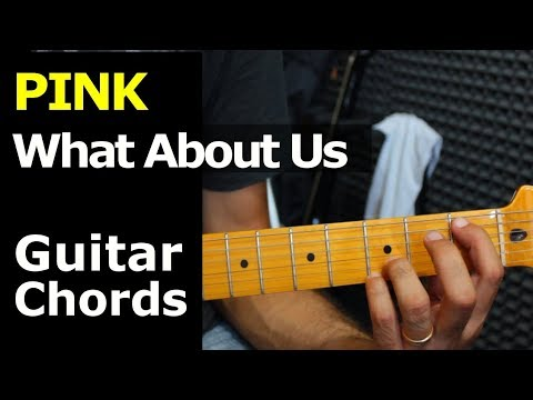 HOW TO PLAY - Pink - What About Us - Guitar Chords - YouTube