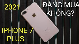 iPhone 7 Plus GIÁ RẺ năm 2021 còn đáng mua hay không???