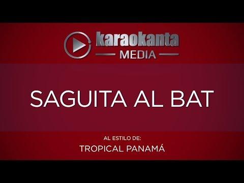 Karaokanta - Tropical Panama - Saguita al bat