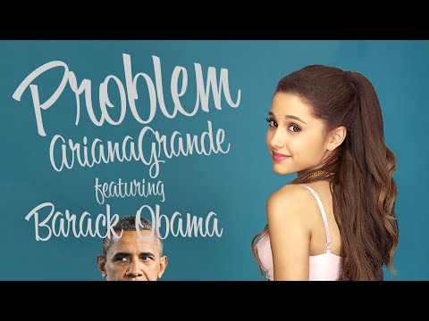 Barack Obama Singing Problem by Ariana...