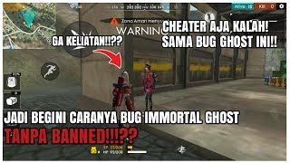 CARA BUG IMMORTAL GHOST ANTI BANNED!?!! - FREE FIRE