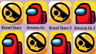 Among us,Among Us 2,Among Us 3,Among Us 4,Brawl Stars,Brawl Stars 2,Brawl Stars 3,Brawl Stars 4