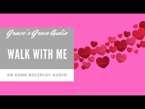 Walk With Me [ASMR] [Relax] [Encouragement] [Depression]