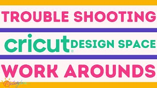 Cricut Trouble Shooting Work Arounds in Design Space with Melody Lane