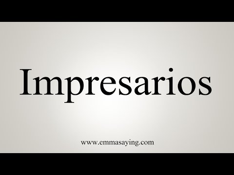 How To Say Impresarios