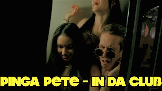 Pinga Pete In Da Club - 50 Cent In Da Club Parody