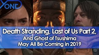 Death Stranding, Last of Us Part 2, and Ghost of Tsushima May All Be Coming in 2019