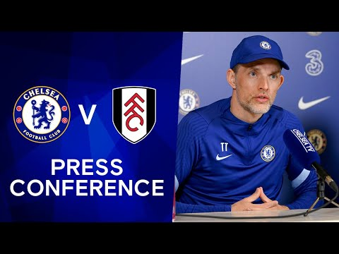 Thomas Tuchel Live Press Conference: Chelsea v Fulham | Premier League