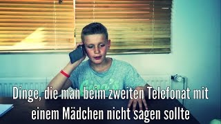 Dinge, die man einem Mädchen beim zweiten Telefonat nicht sagen sollte (#27)