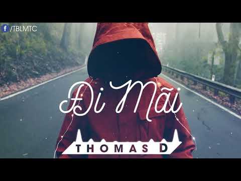 Đi Mãi  Thomas D