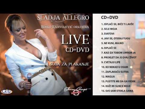 Sladja Allegro - Isplači se biće ti lakše - ( Live ) - ( Audio 2017 )