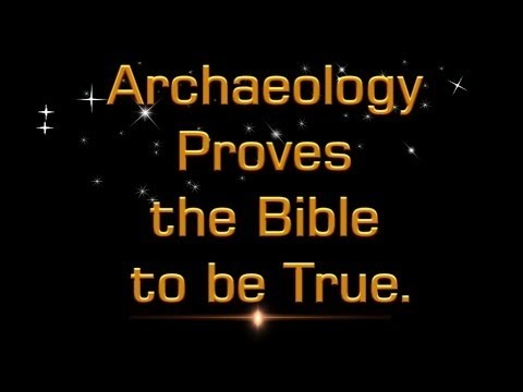 Is The Bible True? Part 1B: Archaeological Evidence