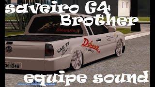 saveiro G4 Brother equipe Sound [GTA]Juan3D....