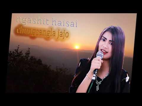 Ngashit Haisai ....Chungsangla Jajo  (Official music)
