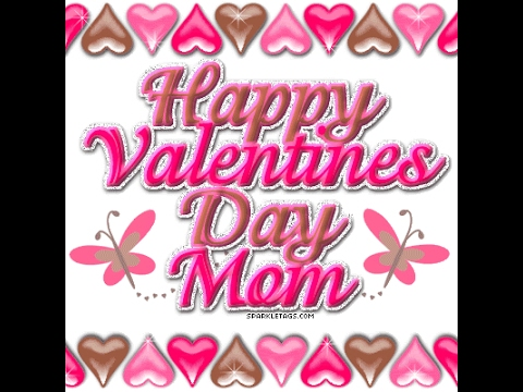 Happy Valentines Day To My Beautiful Mother Youtube
