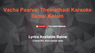 Vacha Paarvai Theerathadi Karaoke Ilamai Kolam Karaoke