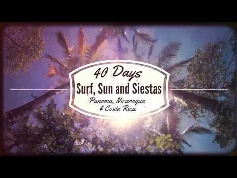 40 Days in Panama, Nicaragua, Costa Rica: Surf, Sun and Siestas
