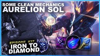 SOME CLEAN MECHANICS ON AURELION SOL! - Iron to Diamond - Ep. 37 | League of Legends