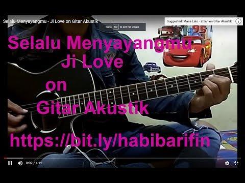 Free download lagu Selalu Menyayangmu - Ji Love on Gitar Akustik terbaik