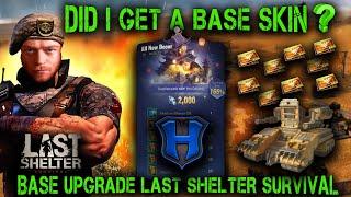 Did I get a base skin? Base upgrade. Last Shelter Survival