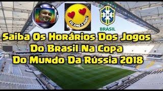 Saiba Os Horários Dos Jogos Do Brasil Na Copa Do Mundo Rússia 2018