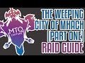 The Weeping City of Mhach Raid Guide - Part One
