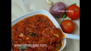 Tomato Chutney - How to make Tomato Chutney - Thakkali Chutney - Side dish for Idli,Dosa & Chapathi