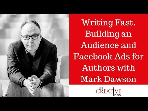 Writing Fast, Building An Audience And Facebook Advertising for Authors With Mark Dawson