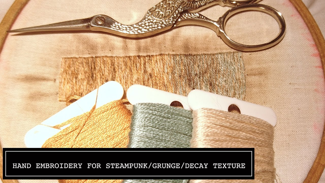 Hand Embroidery for Grunge, Steampunk and Decayed Textures