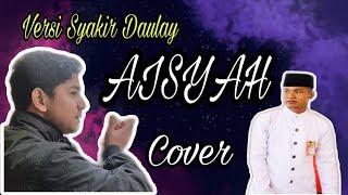 Download AISYAH ISTRI RASULULLAH-COVER & LIRIK (VERSI SYAKIR DAULAY)