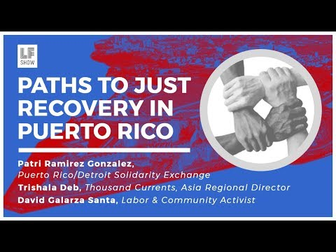 Paths to Just Recovery in Puerto Rico - The Laura Flanders Show