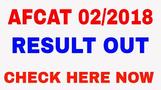 AFCAT 02/2018 RESULT DECLARED | CHECK NOW |