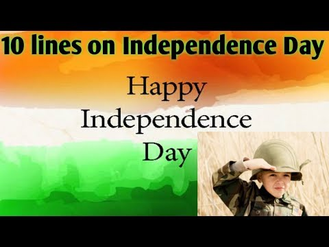 10 lines on independence day( essay on 15 th August)
