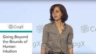 CogX 2018 - Going Beyond The Bounds of Human Intuition
