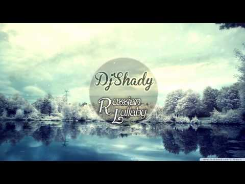 "Shady ""Russian Lullaby"""
