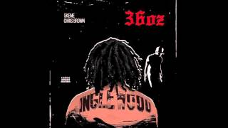 Skeme ft. Chris Brown - 36 OZ (Remix)